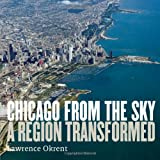 Chicago from the Sky, Lawrence Okrent, 097886638X
