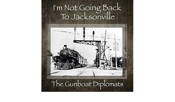 Im Not Going Back to Jacksonville de The Gunboat Diplomats en ...