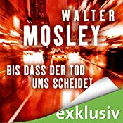 Bis dass der Tod uns scheidet (Ein-Leonid-McGill-Roman 3) | Walter Mosley