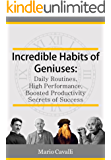 Incredible Habits of Geniuses: Daily Routines, High Performance, Boosted Productivity and Secrets of Success (Habits of geniuses, inventors, businessman, scientists)