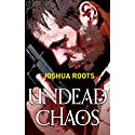 Undead Chaos Audiobook by Joshua Roots Narrated by William Dufris