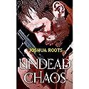 Undead Chaos Hörbuch von Joshua Roots Gesprochen von: William Dufris