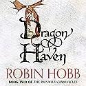Dragon Haven: The Rain Wild Chronicles, Book 2 | Livre audio Auteur(s) : Robin Hobb Narrateur(s) : Jacqui Crago