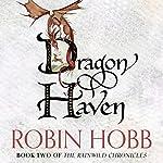 Dragon Haven: The Rain Wild Chronicles, Book 2 | Robin Hobb
