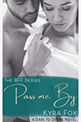 Pass me By: An Opposites Attract Romance Novel (BFF Series Book 1) Kindle Edition