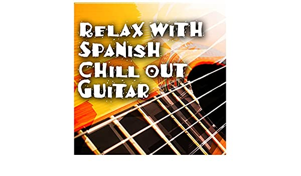 Relax with Spanish Chill out Guitar by Relajacion y Guitarra ...