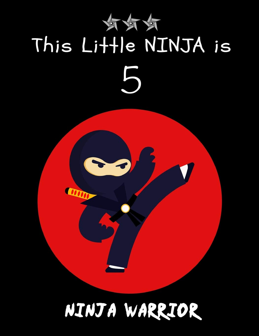 This Little NINJA is 5: Cute Ninja Warrior Sketchbook ...