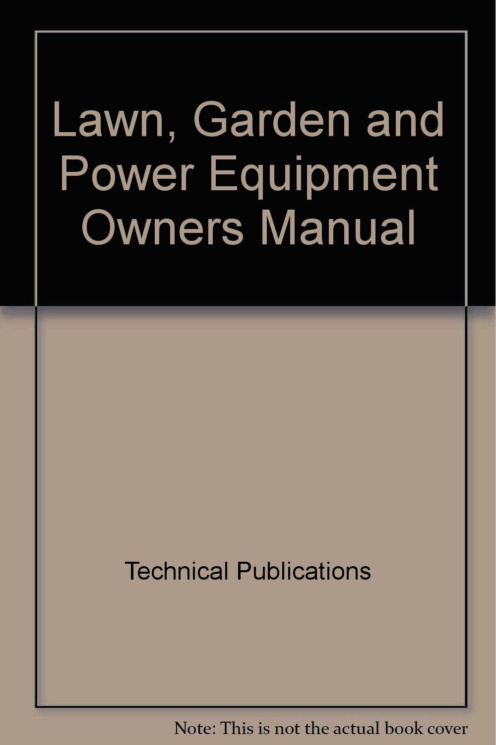 Lawn, Garden and Power Equipment Owners Manual