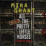 All the Pretty Little Horses | Mira Grant