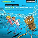 Nick and Tesla's High-Voltage Danger Lab: A Mystery with Electromagnets, Burglar Alarms, and Other Gadgets You Can Build Yourself Audiobook by Science Bob Pflugfelder, Steve Hockensmith Narrated by MacLeod Andrews