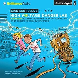 Nick and Tesla's High-Voltage Danger Lab Audiobook