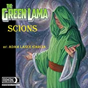 The Green Lama: Scions: The Green Lama Legacy, Book 1 | Adam Lance Garcia