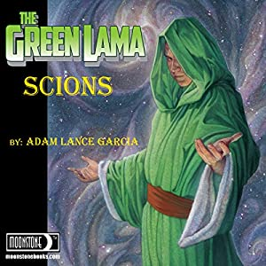 The Green Lama: Scions Audiobook