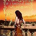 If I Should Die: Revenants, Book 3 Hörbuch von Amy Plum Gesprochen von: Julia Whelan