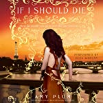 If I Should Die: Revenants, Book 3 | Amy Plum