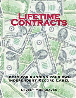Book Lifetime Contracts: Ideas for Running Your Own Independent Record Label by Levelt Musgraves (2005-01-02)