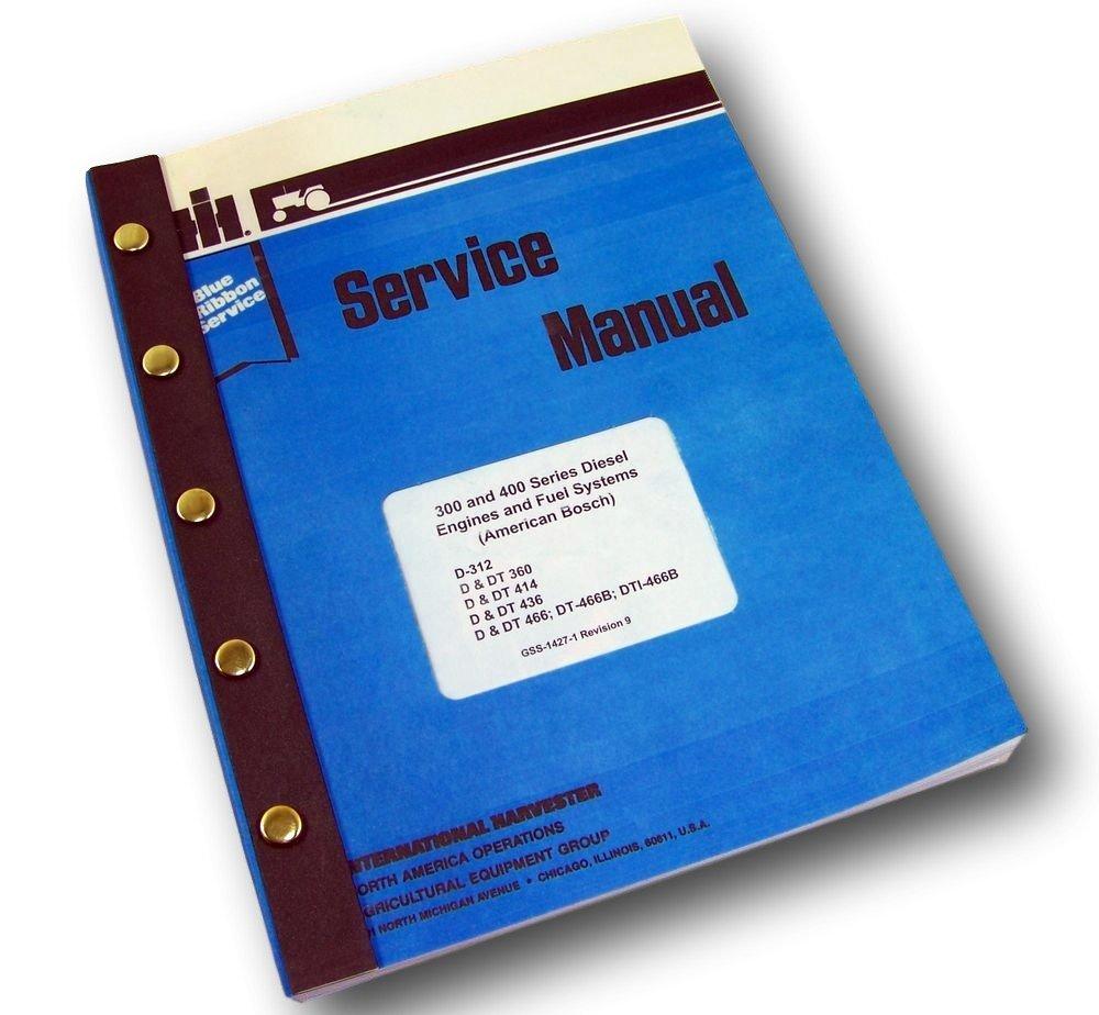 Amazon.com: International D Dt-466 Diesel Engine Service Repair Shop Manual  Turbo Fuel Pump: Industrial & Scientific