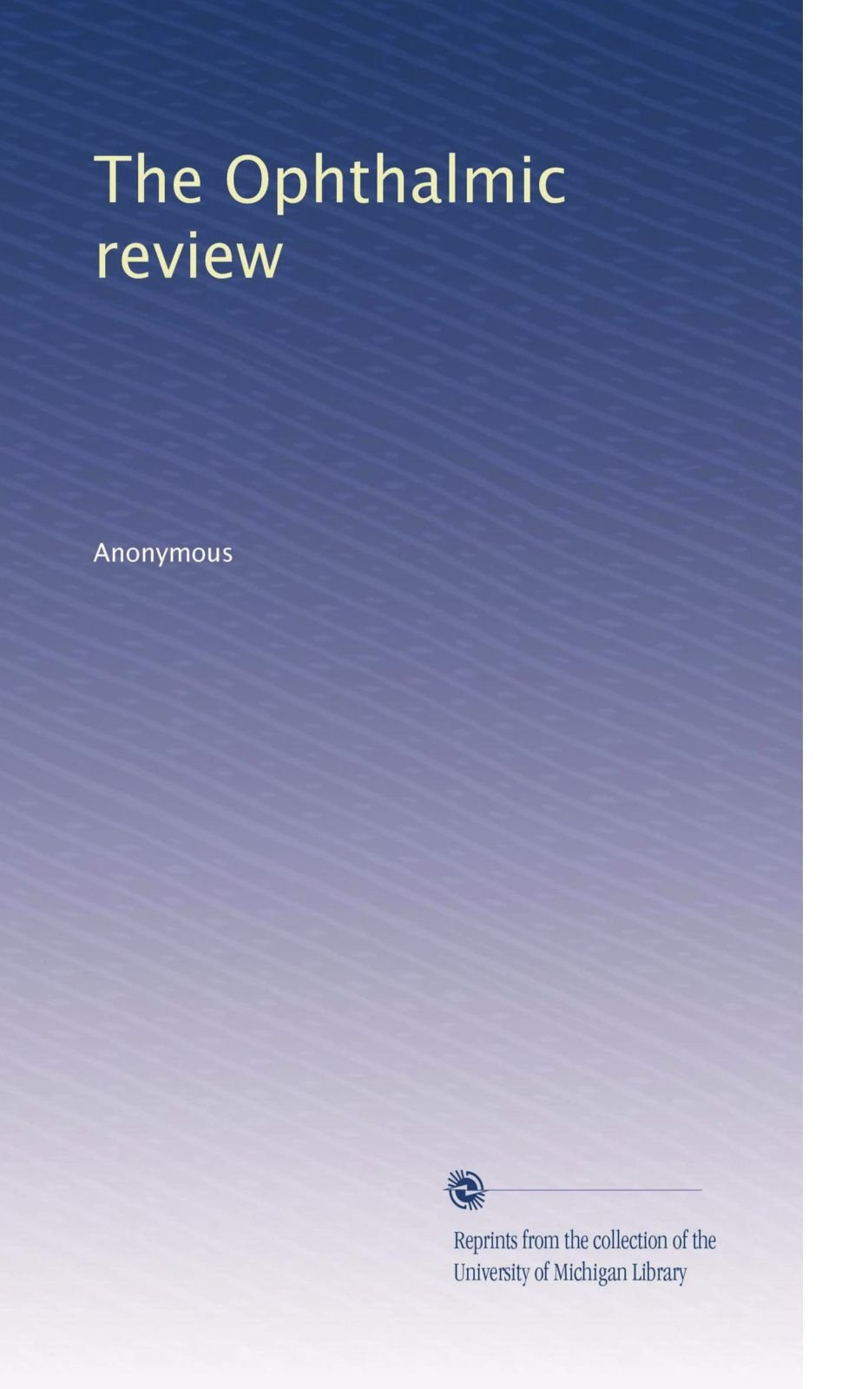 Download The Ophthalmic review PDF