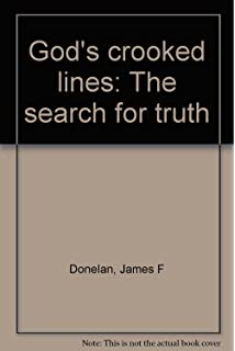 Gods crooked lines: The search for truth