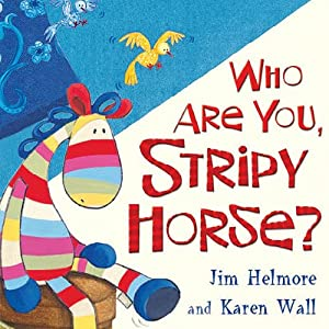 Who Are You Stripy Horse? Audiobook
