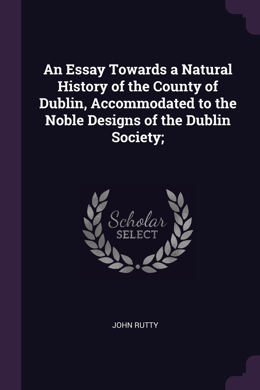 Download An Essay Towards a Natural History of the County of Dublin, Accommodated to the Noble Designs of the Dublin Society; PDF
