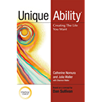 Unique Ability: Creating the Life You Want (English Edition)