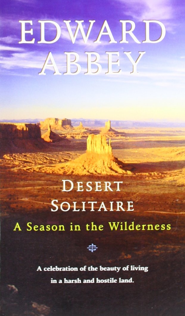 desert solitaire a season in the wilderness edward abbey desert solitaire a season in the wilderness edward abbey 9780345326492 com books