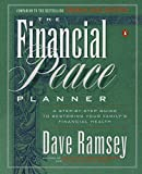 The Financial Peace Planner: A Step-by-Step Guide to Restoring Your Family's Financial Health