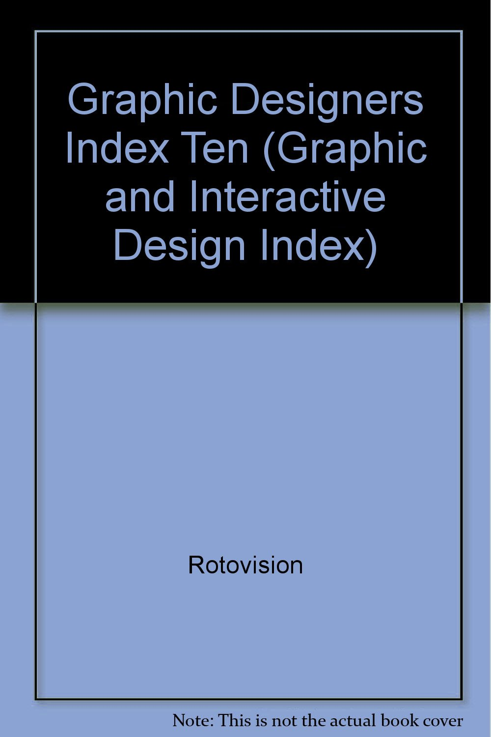 The Graphic Designers' Index 10 (GRAPHIC AND INTERACTIVE DESIGN INDEX)