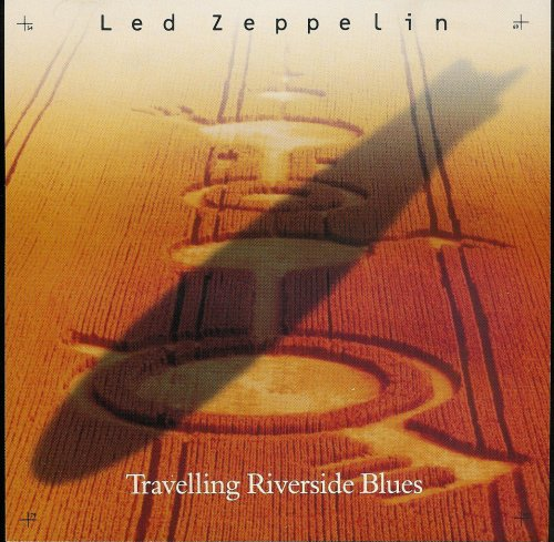 Led Zeppelin - Travelling Riverside Blues [1-Track Cd Single] - Zortam Music