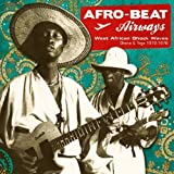 Afro-Beat Airways: West African Shock Waves 1972-1978 by Various Artists (2010-08-17)