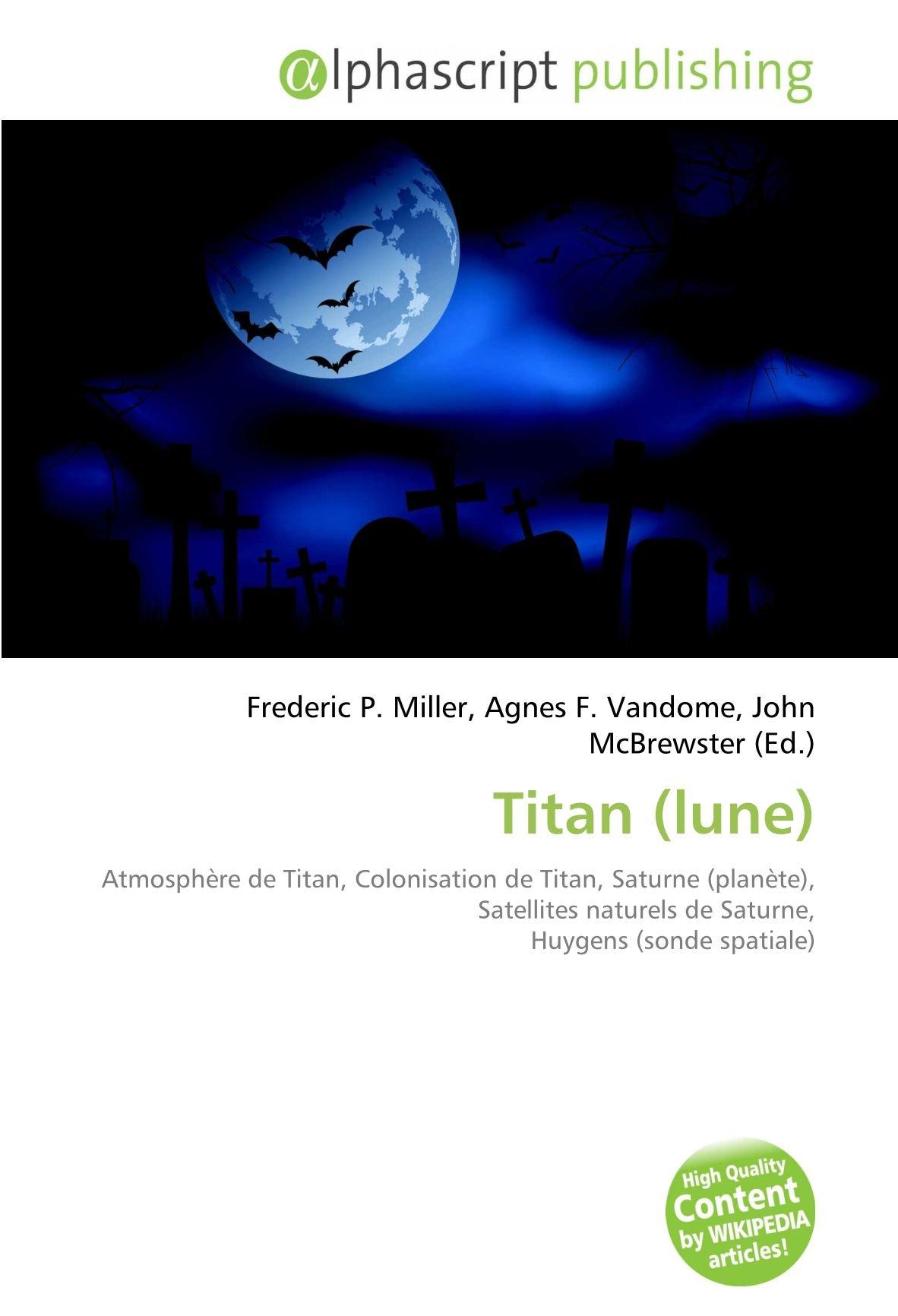 Titan lune : Atmosphère de Titan, Colonisation de Titan ...
