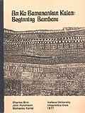 img - for Beginning Bambara / An Ka Bamanankan Kalan: With Bambara-English Glossary (English and Bambara Edition) book / textbook / text book