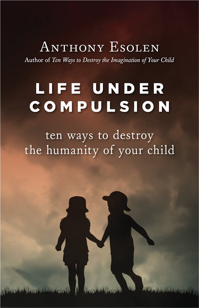 Life Under Compulsion Ten Ways To Destroy The Humanity Of Your - 27 childrens books that will destroy your childhood