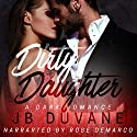 Dirty Daughter Audiobook by JB Duvane Narrated by Rose DeMarco