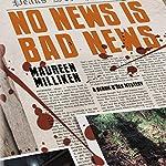 No News Is Bad News | Maureen Milliken