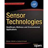 Sensor Technologies: Healthcare, Wellness and Environmental Applications (Expert's Voice in Networked Technologies) (English Edition)