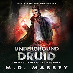 Underground Druid: A New Adult Urban Fantasy Novel Audiobook