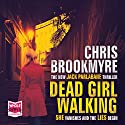Dead Girl Walking Hörbuch von Chris Brookmyre Gesprochen von: Angus King, Kate Bracken