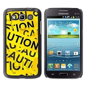 QCASE / Samsung Galaxy Win I8550 I8552 Grand Quattro / Muestra de la precaución cinta cotización azar arte amarilla / Delgado Negro Plástico caso cubierta Shell Armor Funda Case Cover