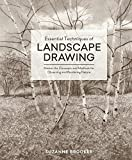 #7: Essential Techniques of Landscape Drawing: Master the Concepts and Methods for Observing and Rendering Nature