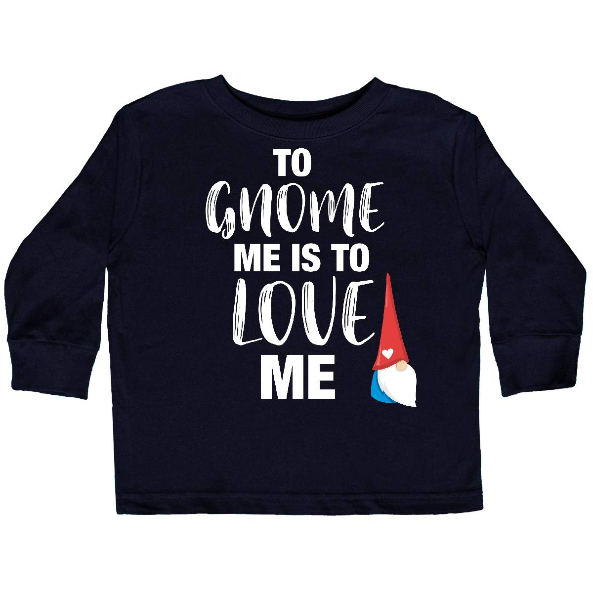 inktastic Gnome Me Love Me Toddler Long Sleeve T-Shirt
