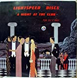 LIGHTSPEED DISCS A NIGHT AT THE CLUB vinyl record