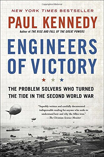Engineers of Conquest: The Problem Solvers Who Turned The Tide in the Second World War