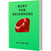 RUBY FOR BEGINNERS: Learn Coding Fast! RUBY Programming Crash Language, A QuickStart eBook, Tutorial Book with Hands-On Projects, In Easy Steps! An Ultimate Beginner's Guide! (English Edition)