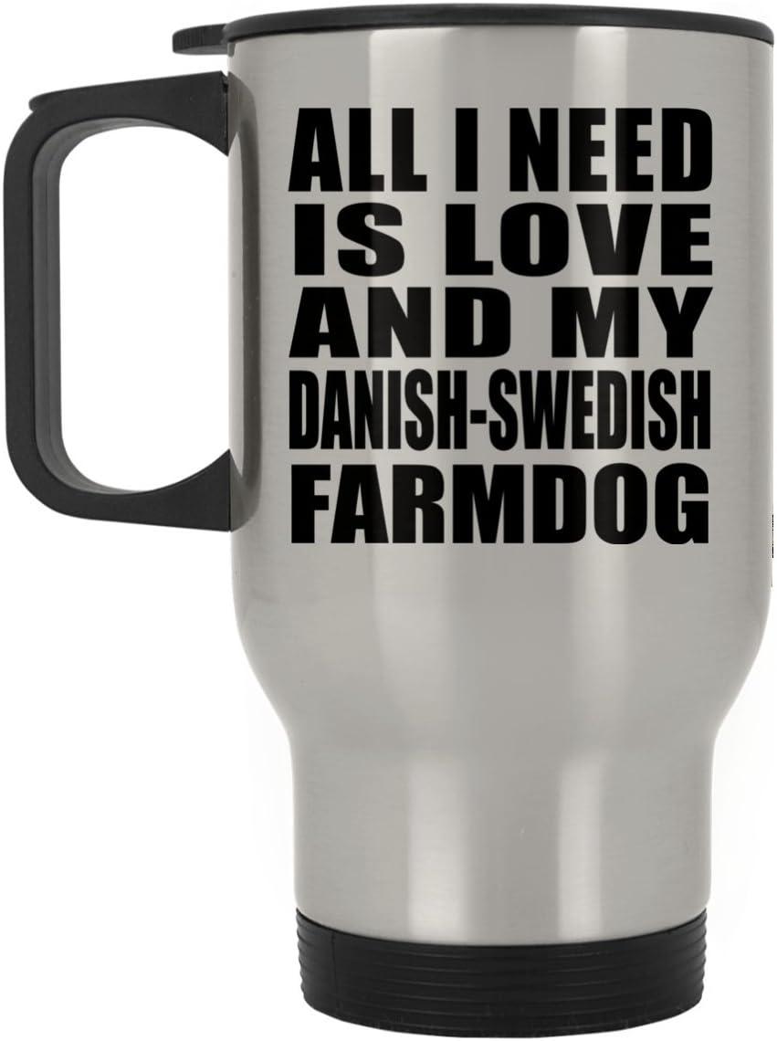 Designsify All I Need Is Love and My Danish-Swedish Farmdog - Travel Mug Taza de Viaje, Acero Inoxidable - Regalo para Cumpleaños Aniversario el Día de la Madre o del Padre