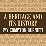A Heritage and Its History | Ivy Compton-Burnett