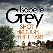 Shot Through the Heart | Isabelle Grey