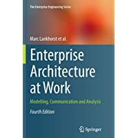 Enterprise Architecture at Work: Modelling, Communication and Analysis