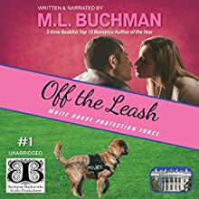 Off the Leash: White House Protection Force, Book 1 Audiobook by M. L. Buchman Narrated by M. L. Buchman